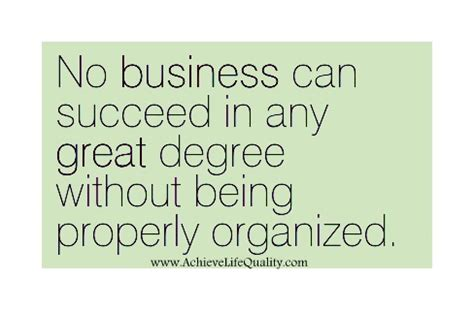 Can I Succeed Without An Mba by 63 Best Organization Quotes And Sayings