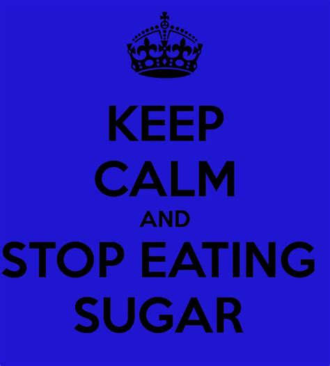 stop eating sugar keep calm pinterest