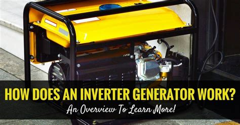 how does an inverter generator work an overview to learn