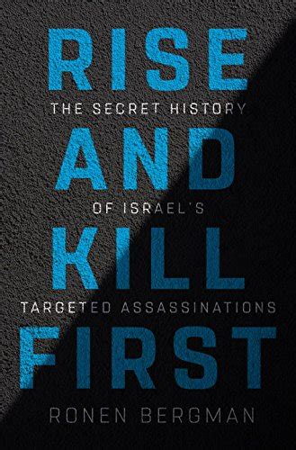 rise and kill the secret history of israel s