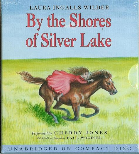 by the shores of silver lake little house book 5 by by the shores of silver lake unabridged on compact disc