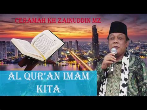 Cd Turunnya Al Quran Kh Zainuddin Mz al quran imam kita ceramah kh zainuddin mz lucu mp3fordfiesta