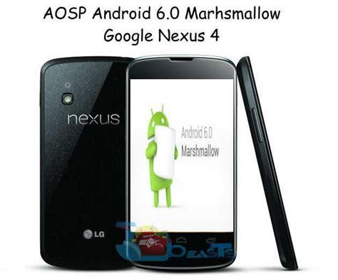 aosp android install aosp android 6 0 marshmallow on nexus 4 techbeasts