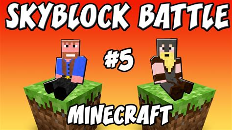 you always win minecraft minecraft skyblock battle ep 5 dumb and dumber