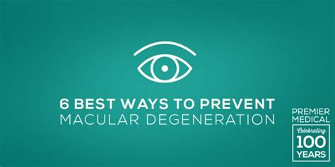 Six Great Ways To Prevent 6 Best Ways To Prevent Macular Degeneration Premier Eye Ent Specialists
