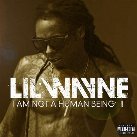 lil wayne ianahb lil wayne i am not a human being 2 mixtape hosted by