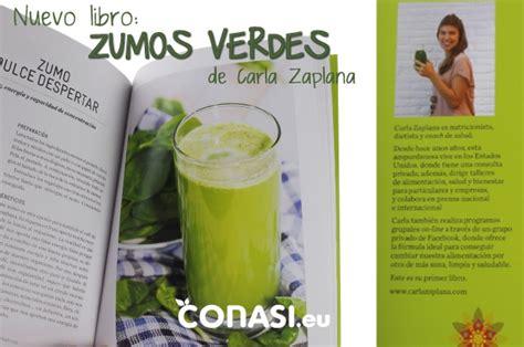 libro zumos verdes fuentes zumos verdes el primer libro de carla zaplana ya disponible en conasi