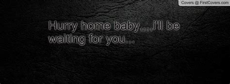 hurry home quotes quotesgram