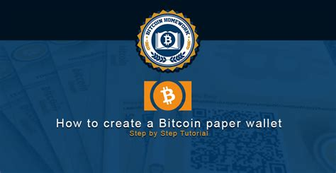 how to create a bitcoin paper wallet bitcoin homework