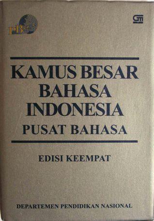Kamus Besar Bahasa Indonesia Kbbi Hardcofer kamus besar bahasa indonesia pusat bahasa by tim redaksi kbbi pb