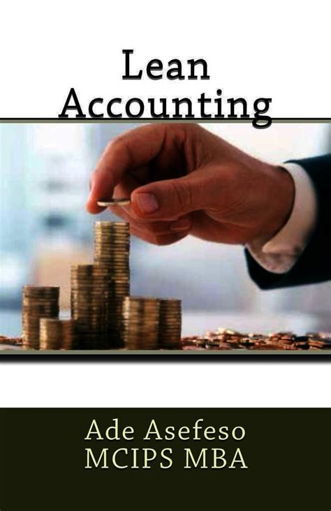 My Lean Mba by Read Lean Accounting By Ade Asefeso Mcips Mba Tablo