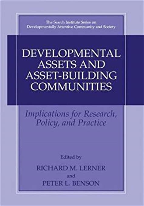 Search Institute Family Assets Developmental Assets And Asset Building Communities Implications For Research Policy