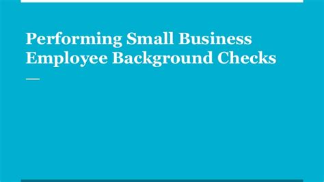 Small Business Background Check Performing Small Business Employee Background Checks