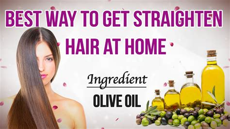 easiest way to get height on hair best way to get straighten hair at home with olive oil