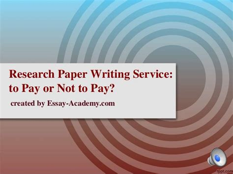 research paper writing services research paper writing service to pay or not to pay