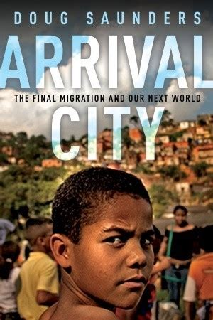 another world the arrival books arrival city the migration and our next world by