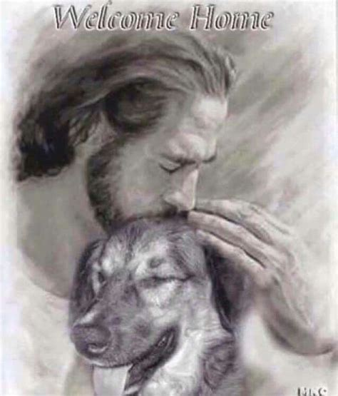 jesus in dogs welcome home pic of with jesus quotes beautiful pictures