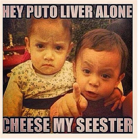 Funny Brother Memes - so mexican overprotective brothers start early lol