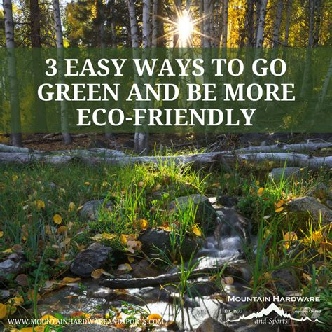tipsheet easy ways to go green green at home 3 easy ways to go green be more eco friendly mountain