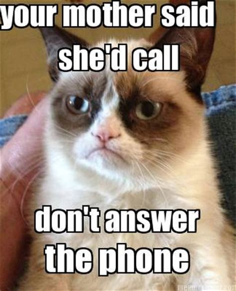 Answer The Phone Meme - meme creator your mother said she d call don t answer
