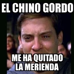 Gordo Meme - meme crying peter parker el chino gordo me ha quitado la
