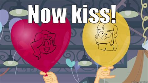 Now Kiss Meme - now kiss my little pony friendship is magic know
