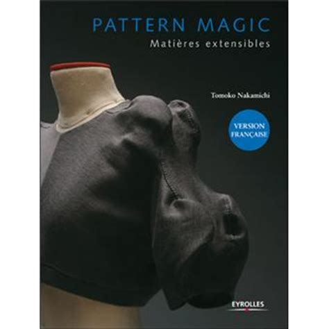 pattern magic la magie du patronnage pattern magic la magie du patronnage mati 232 res