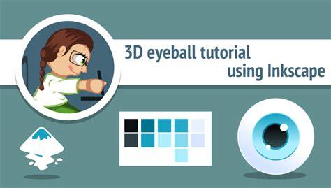 tutorial video inkscape draw 3d eyeball in inkscape by ahninniah on deviantart