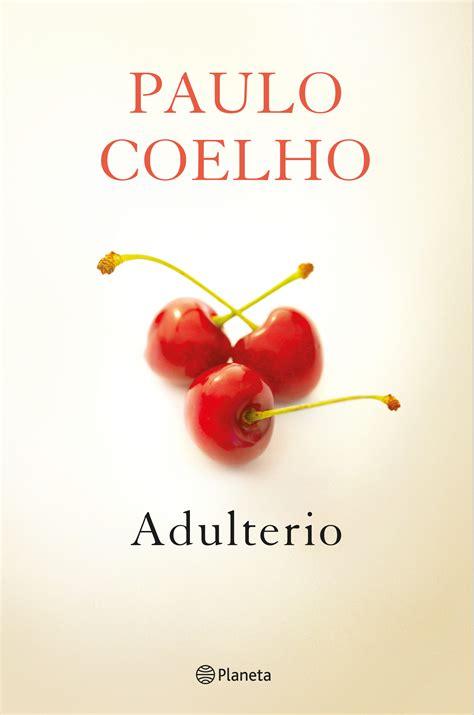 libro adulterio libro de paulo coelho adulterio libros m 225 s vendidos