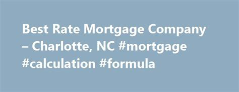 mortgage calculator nc 25 best ideas about mortgage companies on