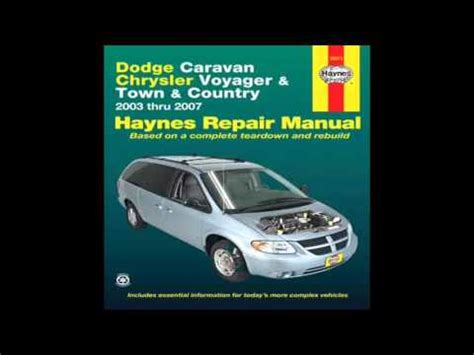 old car repair manuals 2007 chrysler town country auto manual dodge caravan chrysler voyager town country 2003 thru 2007 haynes automotive repair manual youtube