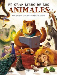 animales que salen de los libros quot el gran libro de los animales quot de varios autores por roc 237 o carral 243 n libros que voy leyendo
