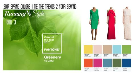 2017 spring colors 2017 spring colors pt 3 tie the trend 2 your sewing