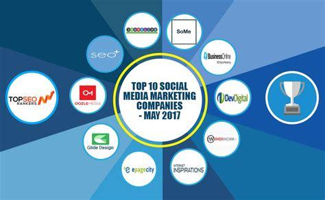 best social media marketing companies top 10 social media marketing firms may 2017 top seo