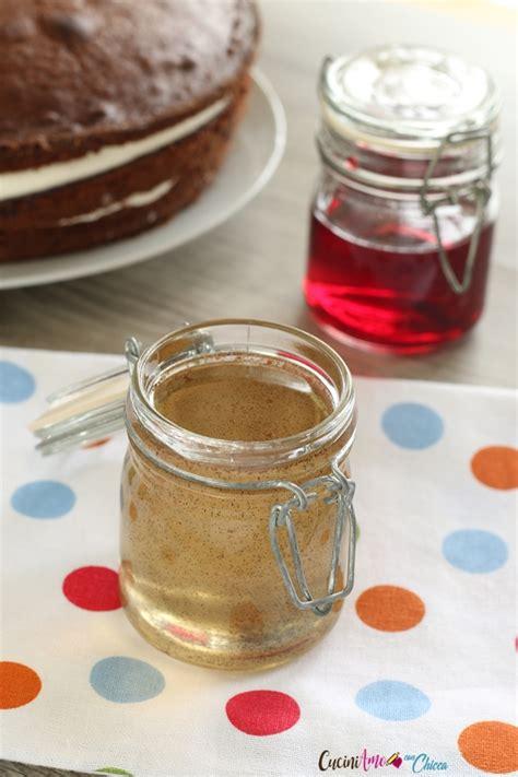 ricetta bagna per torte come preparare la bagna per torte cuciniamo con chicca