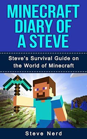 diary of a s what want to but never books diary of a steve book 1 steve s survival guide on the