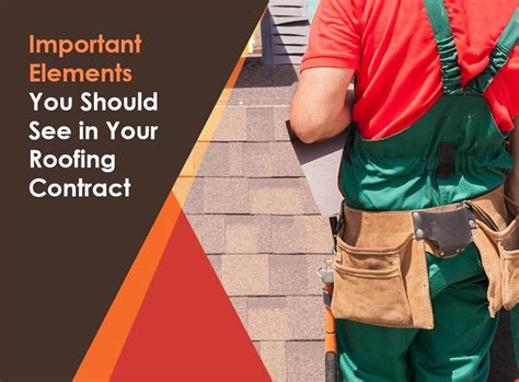contract important elements important elements you should see in your roofing contract