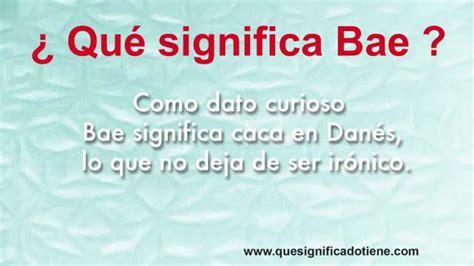 motorboat que significa en ingles qu 233 significa bae qu 233 significado tiene before anyone