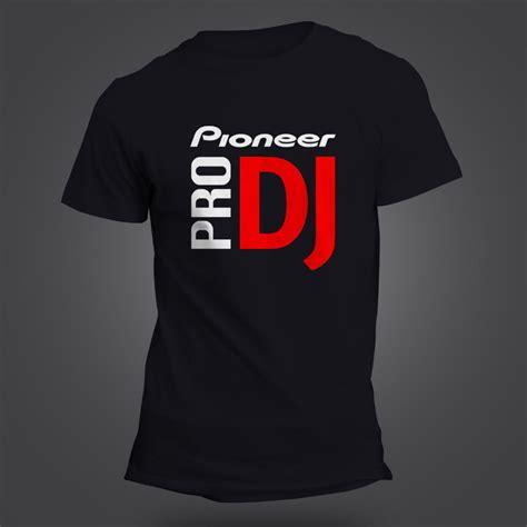 T Shirt Kaos Dj aliexpress buy 2017 pioneer dj official style pioneer t shirt fashion summer tshirt for