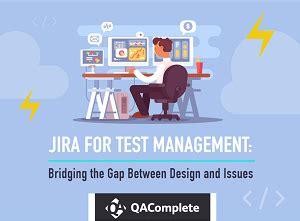 design management issues jira for test management bridging the gap between design