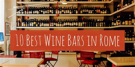 best wine bars rome best wine bars in rome italy an american in rome