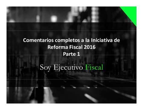 de la iniciativa de reforma fiscal en materia de compra venta de comentarios completos a la iniciativa de reforma fiscal