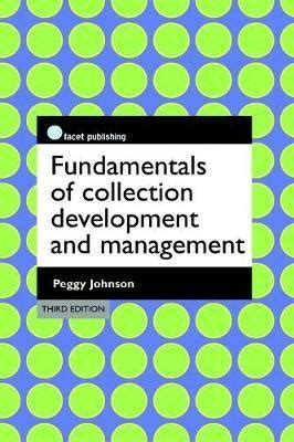 fundamentals of collection development and management books fundamentals of collection development and management