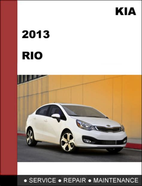 how to download repair manuals 2008 kia rio instrument cluster kia rio 2013 factory service repair manual download download manu
