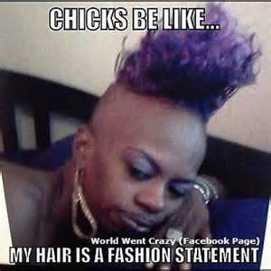 Bad Fashion Meme - i got my hair did don t it look fly funny meme