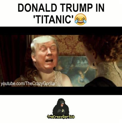 Meme Youtube Videos - donald trump in titanic youtubecomthecraz rill