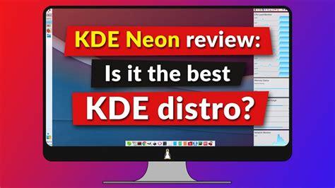 best kde distro kde neon review is it the best kde distro