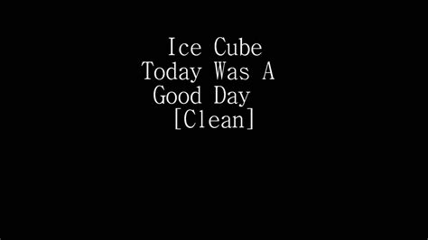 ice cube today   good day clean youtube