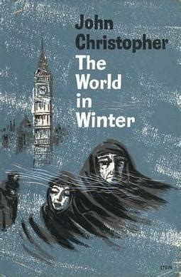 winter of the world the world in winter