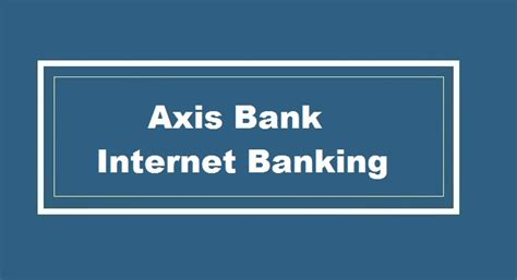 axix bank net banking how to transfer bank account in axis bank
